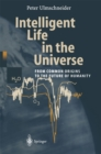 Intelligent Life in the Universe : Principles and Requirements Behind Its Emergence - eBook