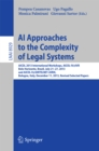AI Approaches to the Complexity of Legal Systems : AICOL 2013 International Workshops, AICOL-IV@IVR, Belo Horizonte, Brazil, July 21-27, 2013 and AICOL-V@SINTELNET-JURIX, Bologna, Italy, December 11, - eBook