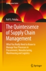 The Quintessence of Supply Chain Management : What You Really Need to Know to Manage Your Processes in Procurement, Manufacturing, Warehousing and Logistics - eBook