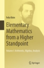Elementary Mathematics from a Higher Standpoint : Volume I: Arithmetic, Algebra, Analysis - eBook