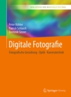 Digitale Fotografie : Fotografische Gestaltung - Optik - Kameratechnik - eBook