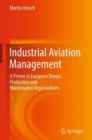 Industrial Aviation Management : A Primer in European Design, Production and Maintenance Organisations - eBook