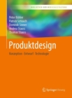 Produktdesign : Konzeption - Entwurf - Technologie - eBook
