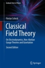 Classical Field Theory : On Electrodynamics, Non-Abelian Gauge Theories and Gravitation - Book