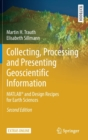 Collecting, Processing and Presenting Geoscientific Information : MATLAB (R) and Design Recipes for Earth Sciences - Book
