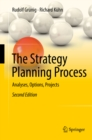 The Strategy Planning Process : Analyses, Options, Projects - eBook