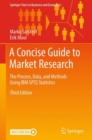 A Concise Guide to Market Research : The Process, Data, and Methods Using IBM SPSS Statistics - Book