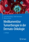 Medikamentose Tumortherapie in der Dermato-Onkologie - eBook
