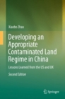 Developing an Appropriate Contaminated Land Regime in China : Lessons Learned from the US and UK - Book