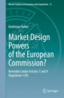 Market Design Powers of the European Commission? : Remedies under Articles 7 and 9 Regulation 1/03 - eBook