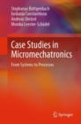 Case Studies in Micromechatronics : From Systems to Processes - eBook