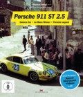 Porsche 911 ST 2.5 : Camera Car - Le Mans Winner - Porsche Legend - Book