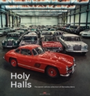 Holy Halls : The Secret Car Collection of Mercedes-Benz - Book