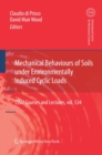 Mechanical Behaviour of Soils Under Environmentallly-Induced Cyclic Loads - eBook