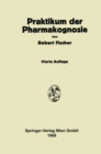 Praktikum der Pharmakognosie - eBook