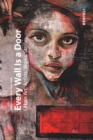 Every Wall is a Door : Urban Art: Artists. Works. Stories. - Book