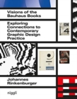 Visions of the Bauhaus Books : Exploring Connections to Contemporary Graphic Design Practice - Book