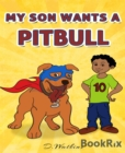 My Son Wants A Pitbull - eBook