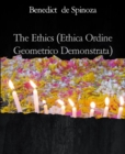 The Ethics (Ethica Ordine Geometrico Demonstrata) - eBook