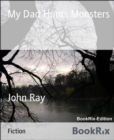 My Dad Hunts Monsters - eBook