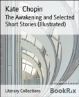 The Awakening and Selected Short Stories (Illustrated) - eBook