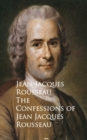 The Confessions of Jean Jacques Rousseau - eBook