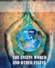The Unseen World and Other Essays - eBook