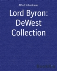Lord Byron: DeWest Collection - eBook