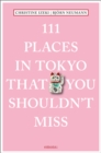 111 Places in Tokyo That You Shouldn't Miss - Book