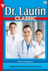 Dr. Laurin Classic 79 - Arztroman - eBook