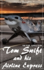 Tom Swift and His Airline Express (Victor Appleton) (Literary Thoughts Edition) - eBook