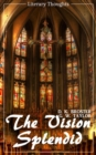 The Vision Splendid (D. K. Broster) (Literary Thoughts Edition) - eBook
