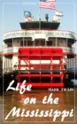 Life on the Mississippi (Mark Twain) (Literary Thoughts Edition) - eBook