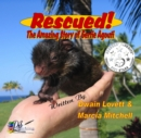 Rescued! The Amazing Story of Gertie Agouti - eBook