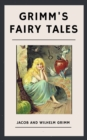 The Brothers Grimm: Grimm's Fairy Tales (English Edition) - eBook