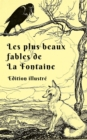 Les plus beaux fables de La Fontaine (Edition illustre) - eBook