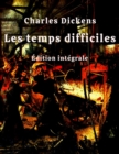 Les temps difficiles (Edition integrale) - eBook