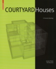 Courtyard Houses : A Housing Typology - Book