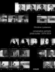 Christine Ljubanovic : Conversation Portraits: Photo-Suites 1974 - 2014 - Book
