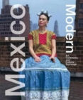 Mexico Modern : Art, Commerce and Cultural Exchange 1920-1945 - Book