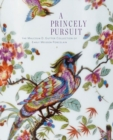 A Princely Pursuit : The Malcolm D. Gutter Collection of Early Meissen Porcelain - Book