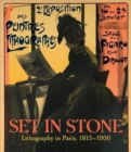 Set in Stone : Lithography in Paris, 1815-1900 - Book