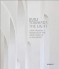Built towards the Light : John Pawson's Redesign of the Moritzkirche in Augsburg - Book
