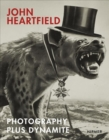 John Heartfield : Photography plus Dynamite - Book