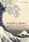 Hokusai: Mountains and Water, Flowers and Birds - Book