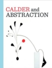 Calder and Abstraction: From Avante-Garde to Iconic - Book