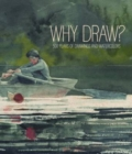 Why Draw? 500 Years of Drawings and Watercolors From Bowdoin College - Book