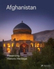 Afghanistan: Preserving its Historic Heritage : The AGA Khan Historic Cities Programme - Book