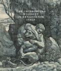 The Chiaroscuro Woodcut in Renaissance Italy - Book