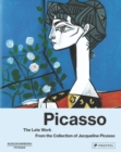 Picasso the Late Work. From the Collection of Jacqueline Picasso - Book